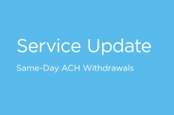 "Text ""Service Update - Same-Day ACH Withdrawals"""