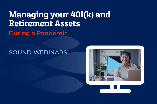 Managing your 401(k) and Retirement Assets during a Pandemic